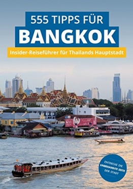 Bangkok Insider-Reiseführer: 555 Tipps für Bangkok. Sehenswürdigkeiten, Shopping, Nachtleben & Geheim-Tipps: Insider-Reiseführer für Thailands Hauptstadt - 1