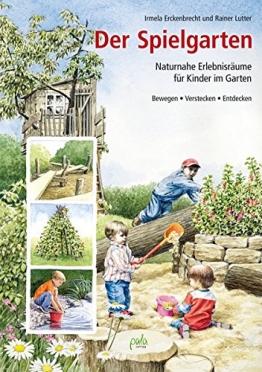Der Spielgarten: Naturnahe Erlebnisräume für Kinder im Garten - Bewegen, Verstecken, Entdecken - 1