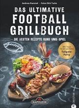 Grillbuch: Das ultimative Football-Grillbuch. Die besten Rezepte rund ums Spiel. Ein Grillbuch in Zusammenarbeit mit Napoleon. Grillen und Football – die perfekte Kombination! - 1