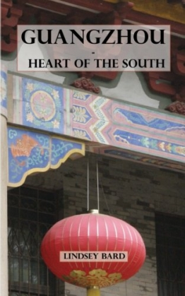 Guangzhou - Heart of the South: Tour Guide to the Southern Capital - 1