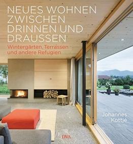 Neues Wohnen zwischen drinnen und draußen: Wintergärten, Terrassen und andere Refugien - 1