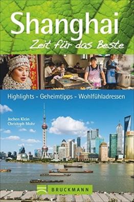 Shanghai – Zeit für das Beste: Highlights – Geheimtipps – Wohlfühladressen - 1