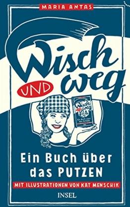 Wisch und Weg: Ein Buch über das Putzen - 1